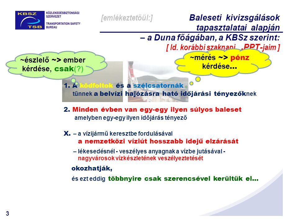 [emlékeztetőül:] Baleseti kivizsgálások tapasztalatai alapján – a Duna főágában, a KBSz szerint: